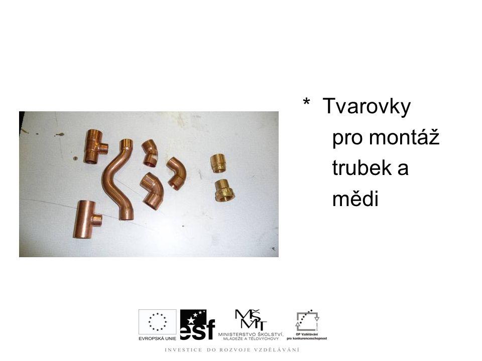 * Tvarovky pro montáž trubek a mědi
