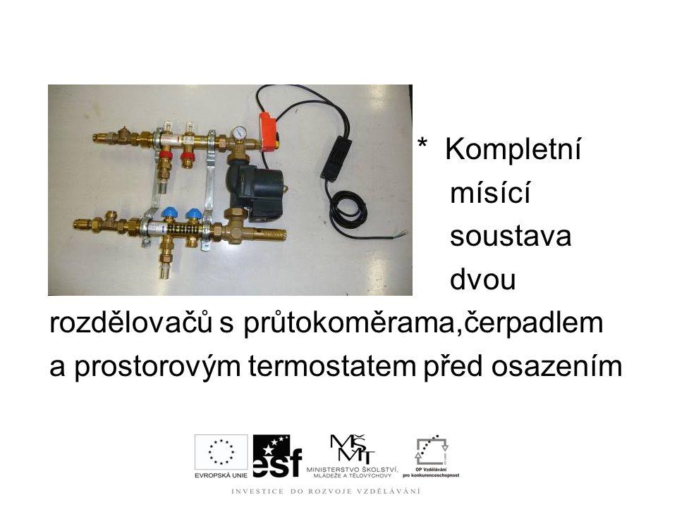* Kompletní mísící soustava dvou rozdělovačů s průtokoměrama,čerpadlem a prostorovým termostatem před osazením
