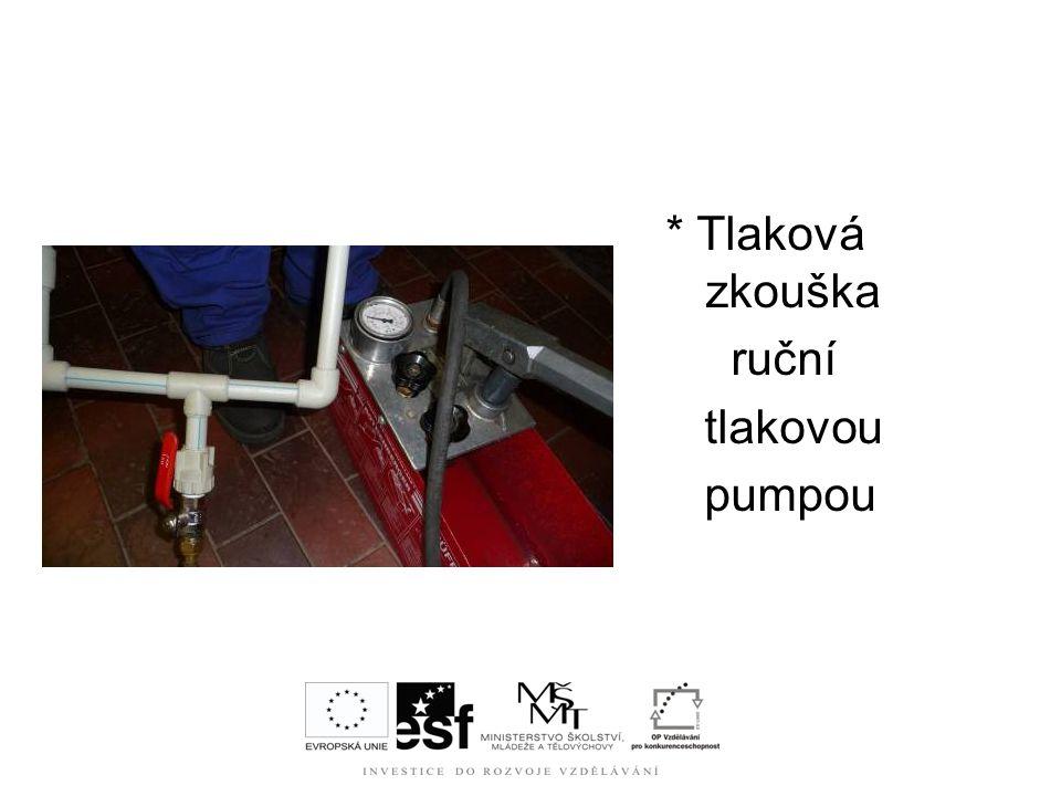 * Tlaková zkouška ruční tlakovou pumpou