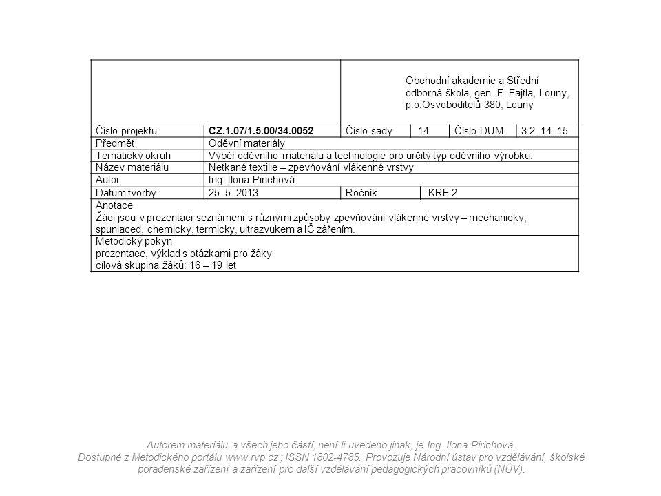 Obchodní akademie a Střední odborná škola, gen. F. Fajtla, Louny, p.o.Osvoboditelů 380, Louny Číslo projektu CZ.1.07/1.5.00/34.0052Číslo sady 14Číslo