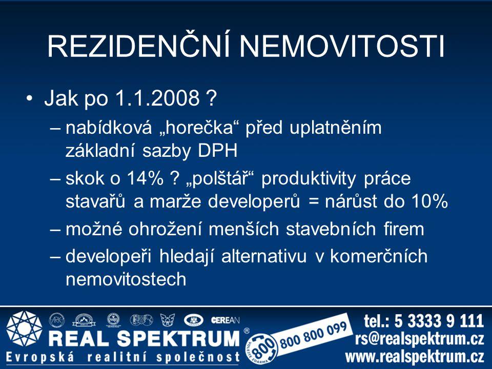 """REZIDENČNÍ NEMOVITOSTI Jak po 1.1.2008 ? –nabídková """"horečka"""" před uplatněním základní sazby DPH –skok o 14% ? """"polštář"""" produktivity práce stavařů a"""