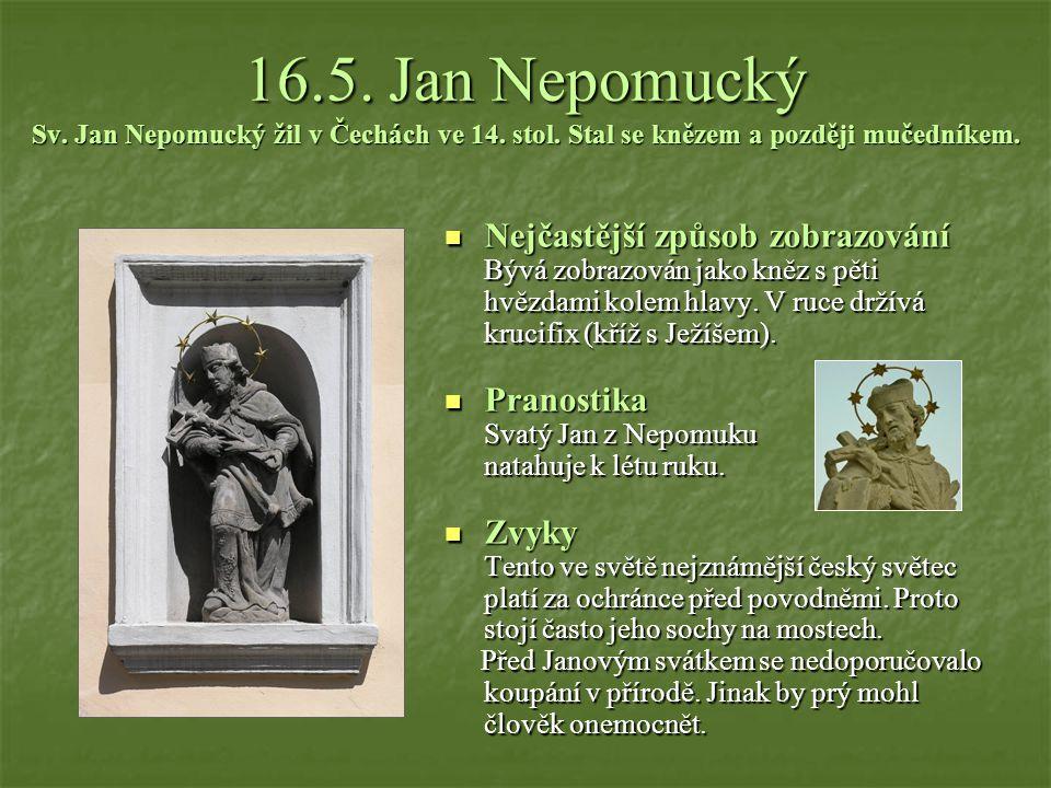 12.- 14.5. Ledoví muži Svatý Pankrác žil na přelomu 3. a 4. století a stal se mučedníkem. Svatý biskup Servác žil ve 4. století a stal se mučedníkem (