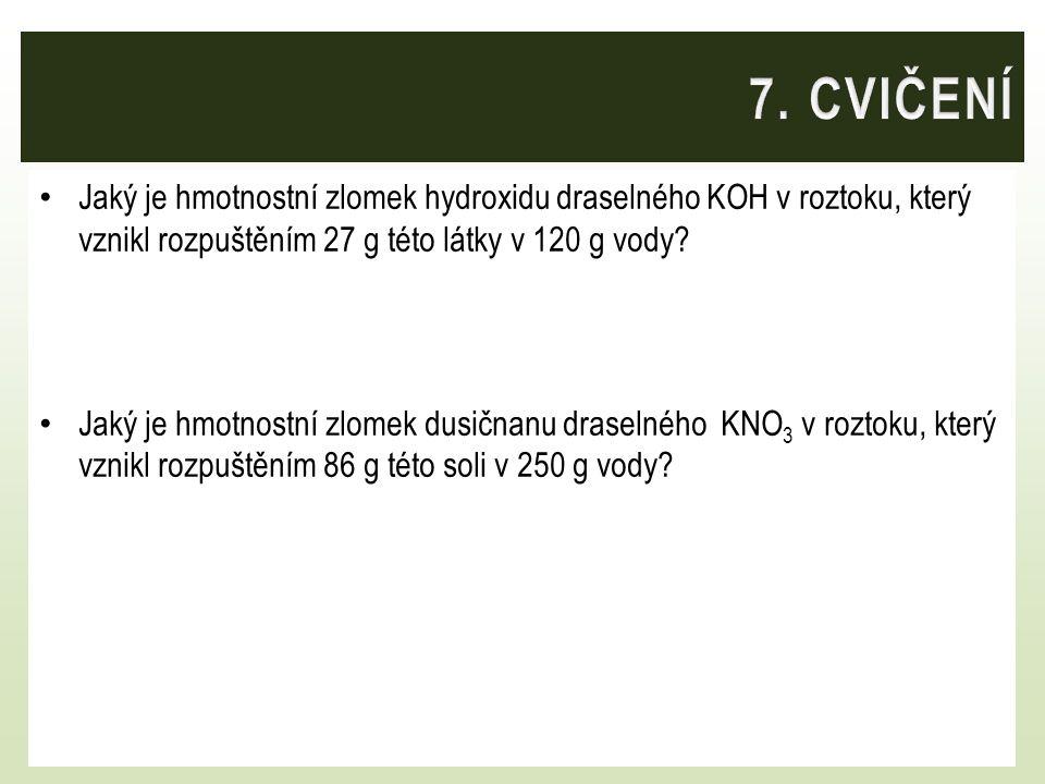 Jaký je hmotnostní zlomek hydroxidu draselného KOH v roztoku, který vznikl rozpuštěním 27 g této látky v 120 g vody? Jaký je hmotnostní zlomek dusična