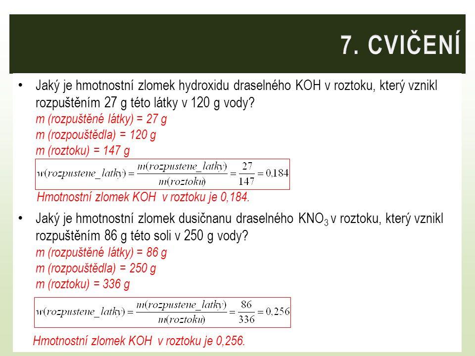 Jaký je hmotnostní zlomek hydroxidu draselného KOH v roztoku, který vznikl rozpuštěním 27 g této látky v 120 g vody? m (rozpuštěné látky) = 27 g m (ro