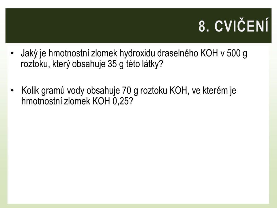 Jaký je hmotnostní zlomek hydroxidu draselného KOH v 500 g roztoku, který obsahuje 35 g této látky? Kolik gramů vody obsahuje 70 g roztoku KOH, ve kte