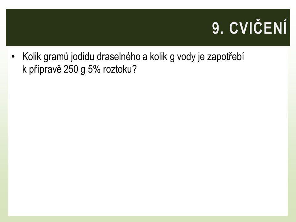 Kolik gramů jodidu draselného a kolik g vody je zapotřebí k přípravě 250 g 5% roztoku?