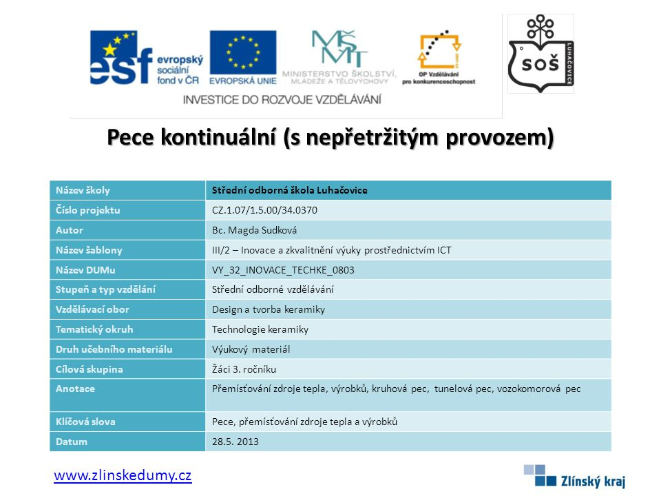 Pece kontinuální (s nepřetržitým provozem) Název školyStřední odborná škola Luhačovice Číslo projektuCZ.1.07/1.5.00/34.0370 AutorBc.