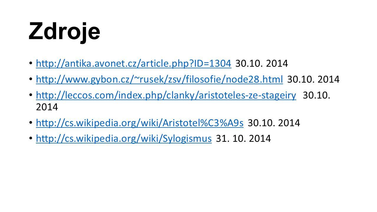 Zdroje http://antika.avonet.cz/article.php?ID=1304 30.10. 2014 http://antika.avonet.cz/article.php?ID=1304 http://www.gybon.cz/~rusek/zsv/filosofie/no