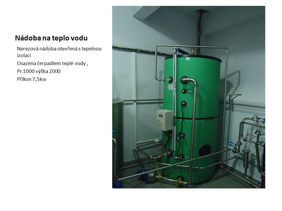 Nádoba na teplo vodu Nerezová nádoba otevřená s tepelnou izolací Osazena čerpadlem teplé vody, Pr.1000 výška 2000 Příkon 7,5kw