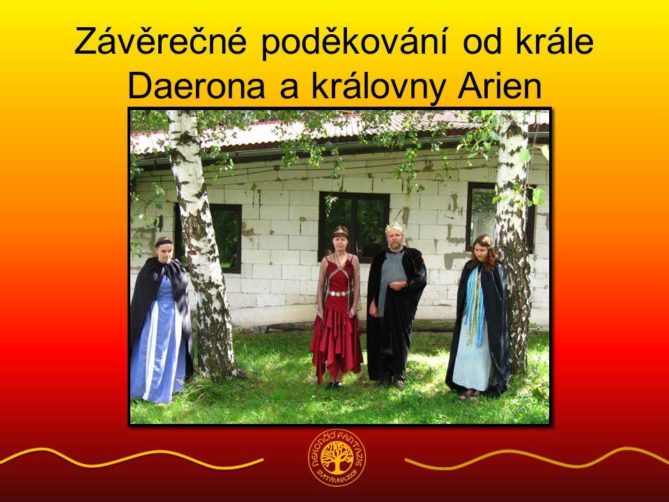 Závěrečné poděkování od krále Daerona a královny Arien