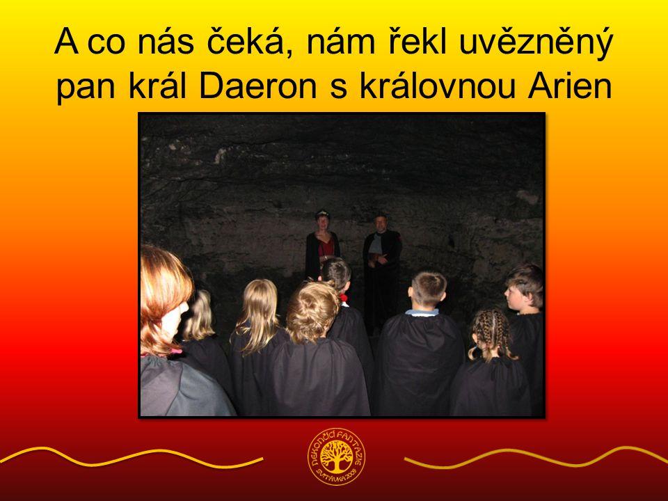 A co nás čeká, nám řekl uvězněný pan král Daeron s královnou Arien