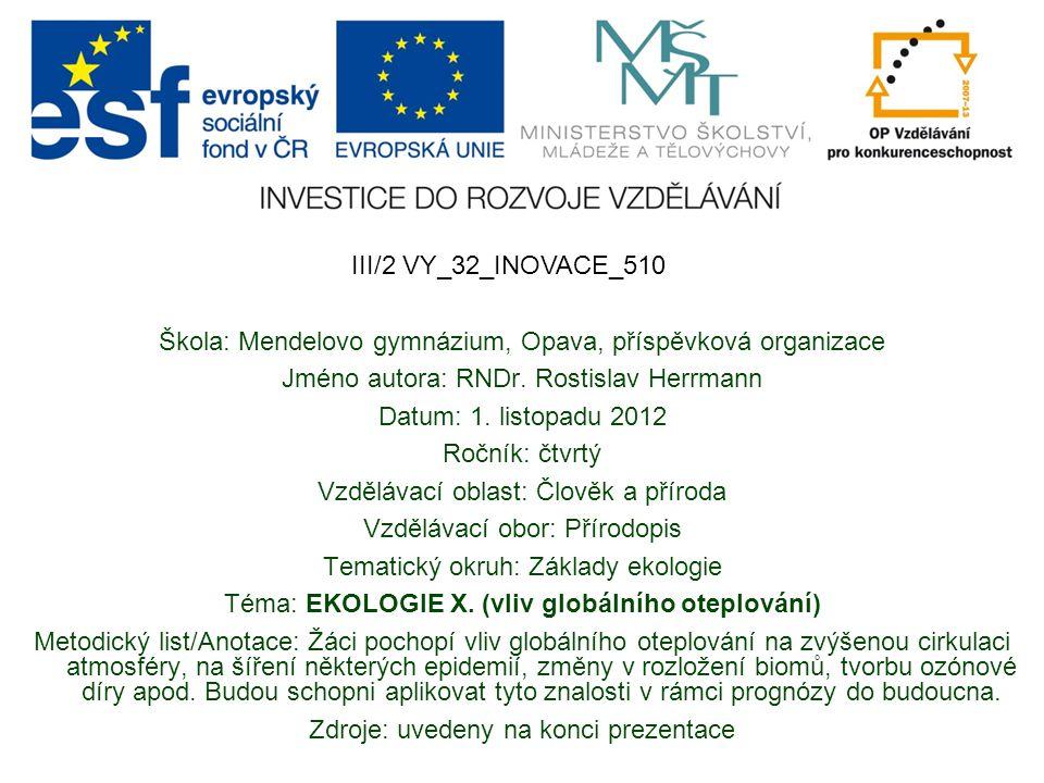 Škola: Mendelovo gymnázium, Opava, příspěvková organizace Jméno autora: RNDr.