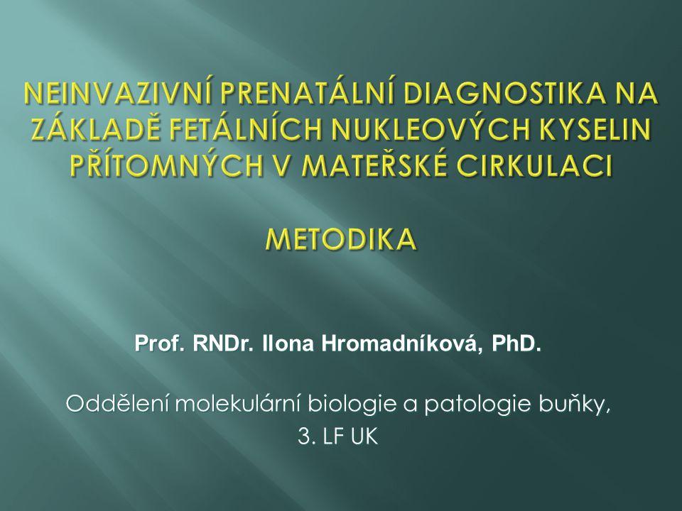 Prof. RNDr. Ilona Hromadníková, PhD. Oddělení molekulární biologie a patologie buňky, 3. LF UK