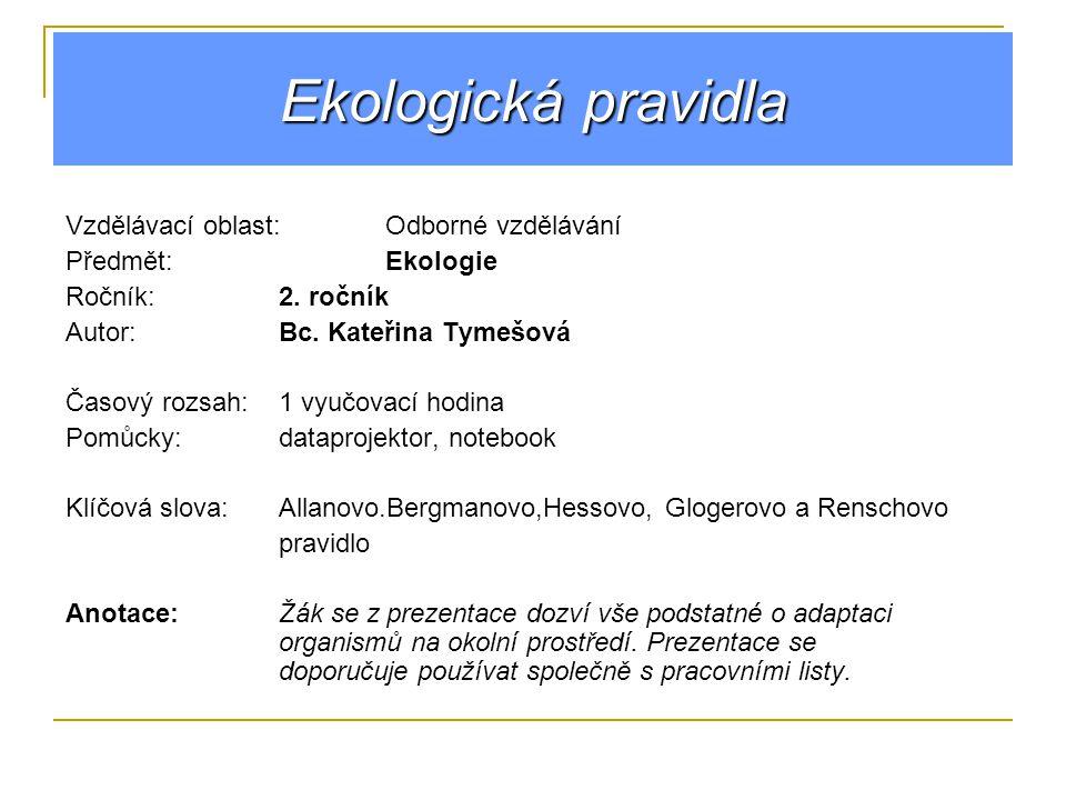 Ekologická pravidla Vzdělávací oblast:Odborné vzdělávání Předmět:Ekologie Ročník:2.