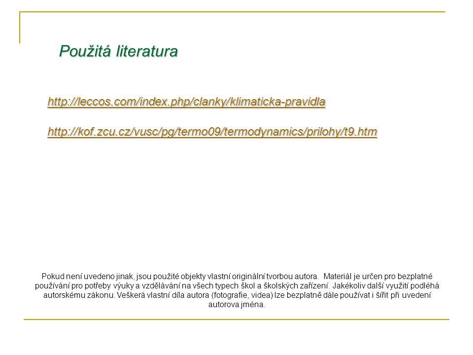 http://leccos.com/index.php/clanky/klimaticka-pravidla http://kof.zcu.cz/vusc/pg/termo09/termodynamics/prilohy/t9.htm Použitá literatura Pokud není uv