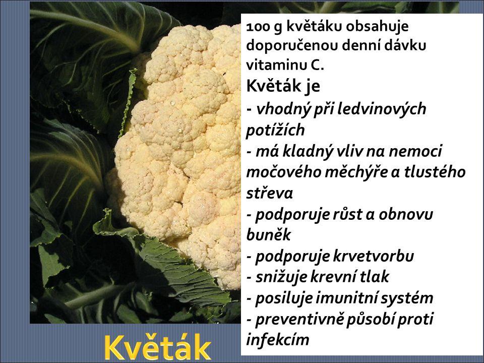 Brokolice výrazně ochraňuje lidský organismus proti volným radikálům a jedům.