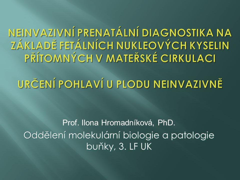 Prof. Ilona Hromadníková, PhD. Oddělení molekulární biologie a patologie buňky, 3. LF UK