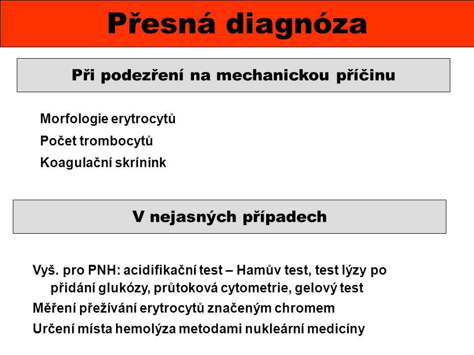Morfologie erytrocytů Počet trombocytů Koagulační skrínink Přesná diagnóza Při podezření na mechanickou příčinu V nejasných případech Vyš. pro PNH: ac