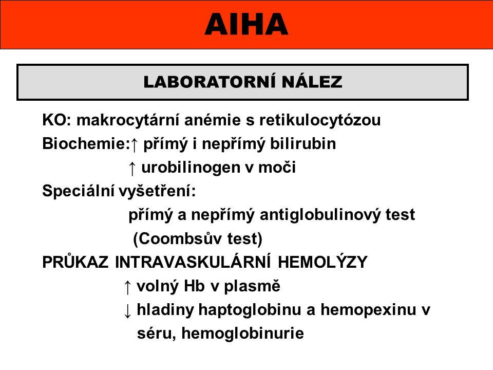 KO: makrocytární anémie s retikulocytózou Biochemie:↑ přímý i nepřímý bilirubin ↑ urobilinogen v moči Speciální vyšetření: přímý a nepřímý antiglobuli