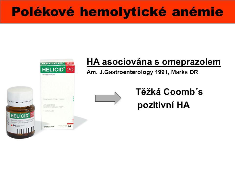 Polékové hemolytické anémie HA asociována s omeprazolem Am. J.Gastroenterology 1991, Marks DR Těžká Coomb´s pozitivní HA