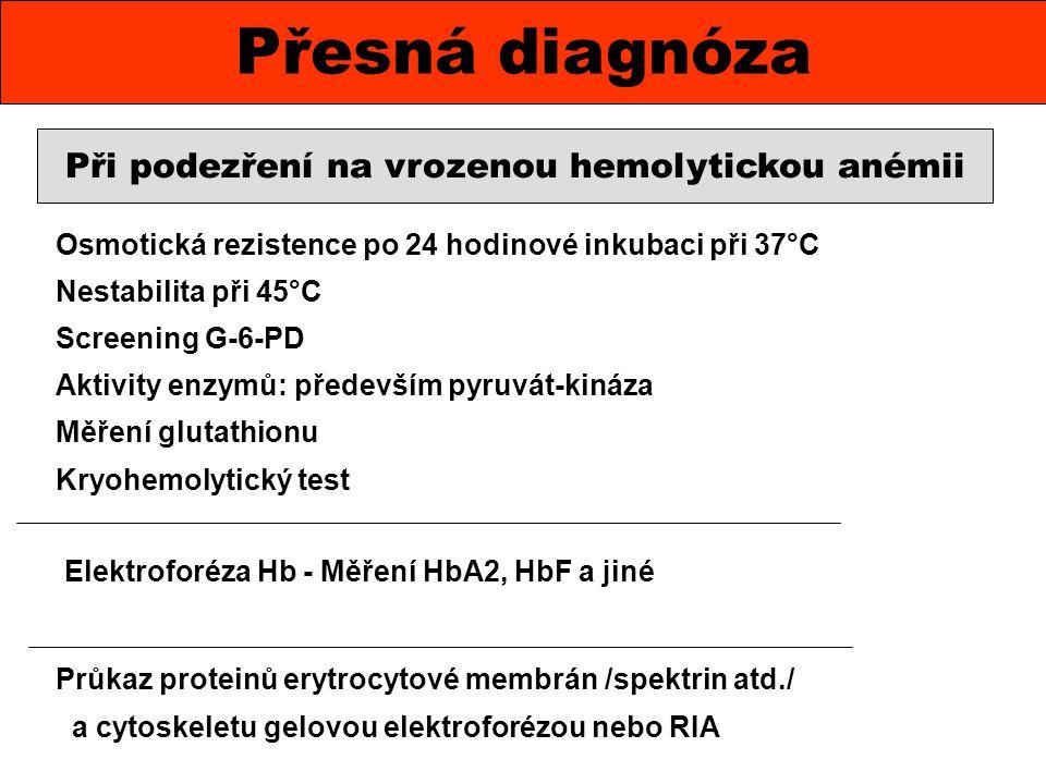 Paroxyzmální noční hemoglobinurie KREVNÍ OBRAZ A LABORATORNÍ NÁLEZY: anémie, zvýšené retikulocyty, granulocytopénie, trombocytopénie, zvýšený volný Hb v plazmě, snížený haptoglobin, hemopexin, zvýšený nepřímý bilirubin, zvýšená LDH MOČ: hemoglobinurie, hemosiderinurie KOSTNÍ DŘEŇ: hypercelulární forma se zvýšenou erytropoézou hypocelulární až aplastické formy Hamův test Hartmanův test Průtoková cytometrie Gelová mikroaglutinace Molekulárně – genetické vyšetření Hemosiderin v moči