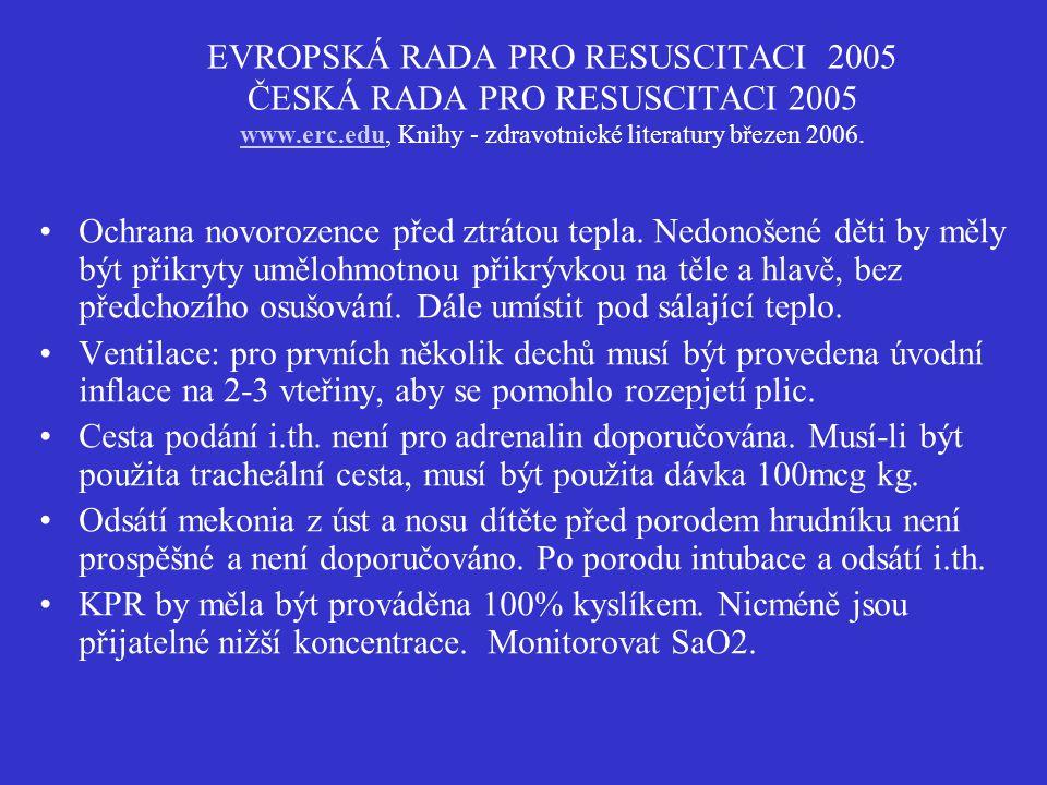 EVROPSKÁ RADA PRO RESUSCITACI 2005 ČESKÁ RADA PRO RESUSCITACI 2005 www.erc.edu, Knihy - zdravotnické literatury březen 2006. www.erc.edu Ochrana novor