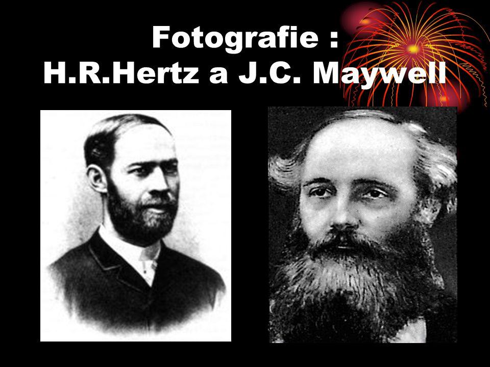 Fotografie : H.R.Hertz a J.C. Maywell