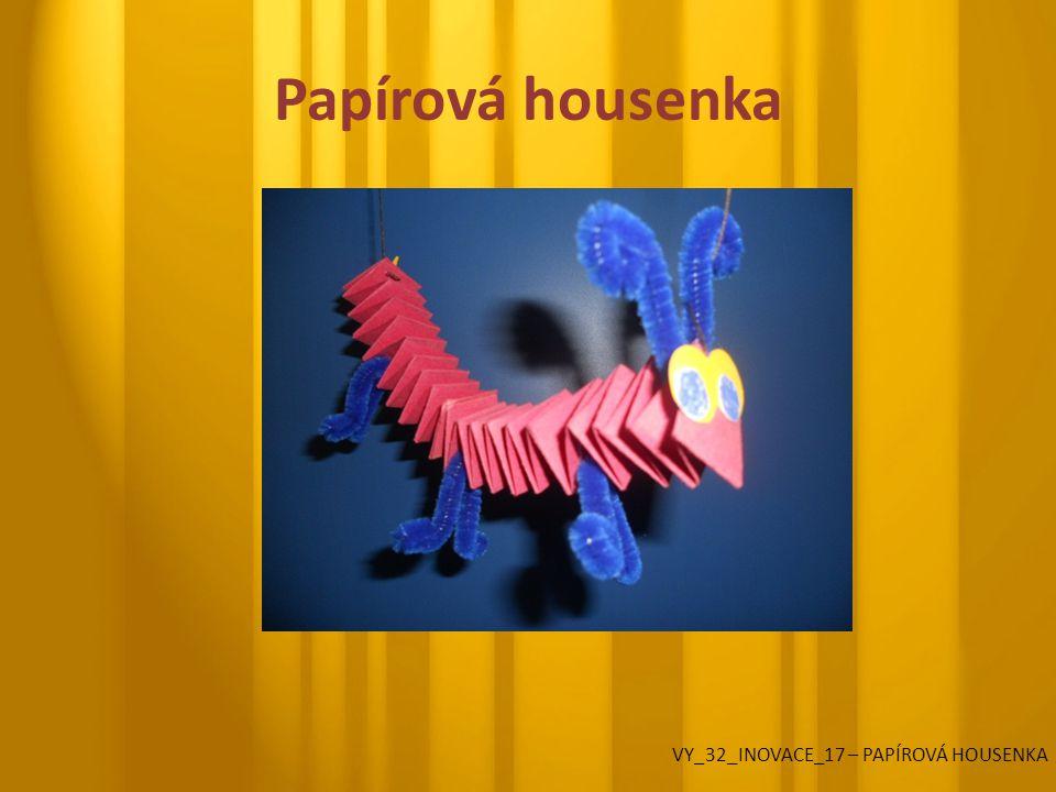 Papírová housenka VY_32_INOVACE_17 – PAPÍROVÁ HOUSENKA
