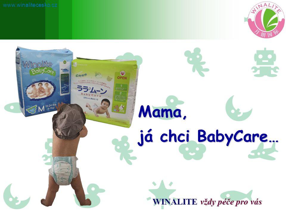 Mama, já chci BabyCare… WINALITE vždy péče pro vás www.winalitecesko.cz