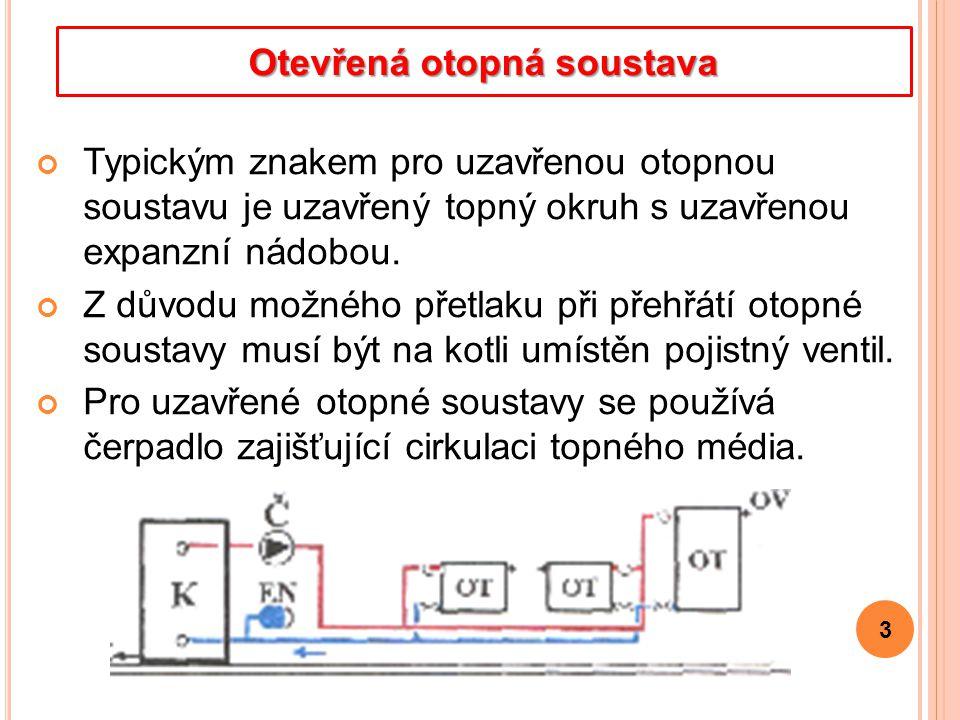 Typickým znakem pro uzavřenou otopnou soustavu je uzavřený topný okruh s uzavřenou expanzní nádobou.