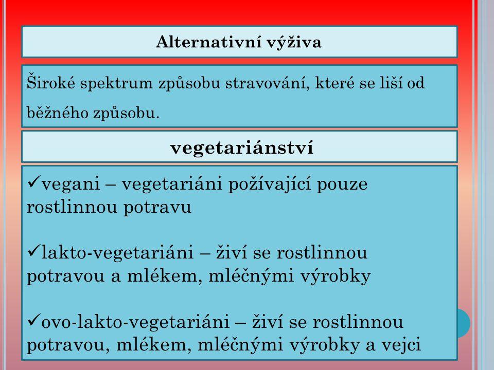 makrobiotika způsob stravování, který potraviny dělí do skupin: a)jin (koření, cukr, tekutiny, olej, ovoce, mléčné výrobky, některé druhy zeleniny) b)jang (ryby, maso, vejce, sůl) c)harmonické (rýže, obilí, luštěniny) Ve stravě převažují potraviny harmonické.