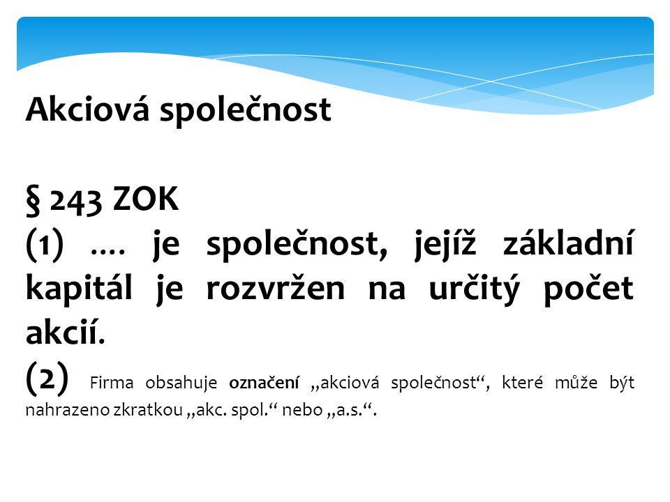 Akcie § 256 ZOK (1)...