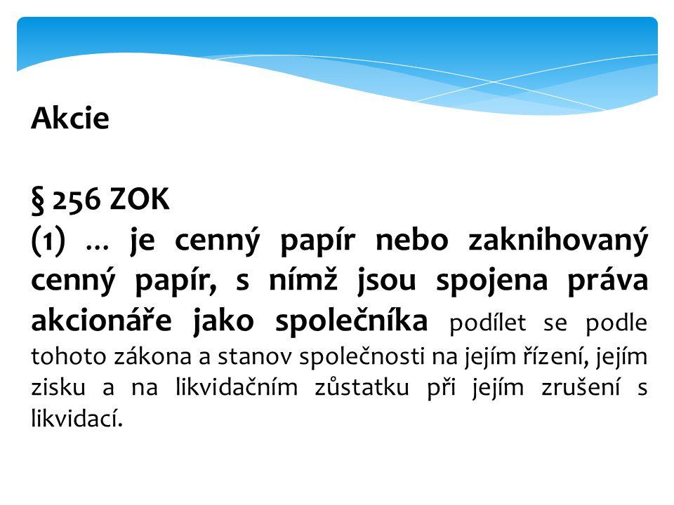 Základní kapitál § 246 ZOK (1) Základní kapitál se vyjadřuje v českých korunách.