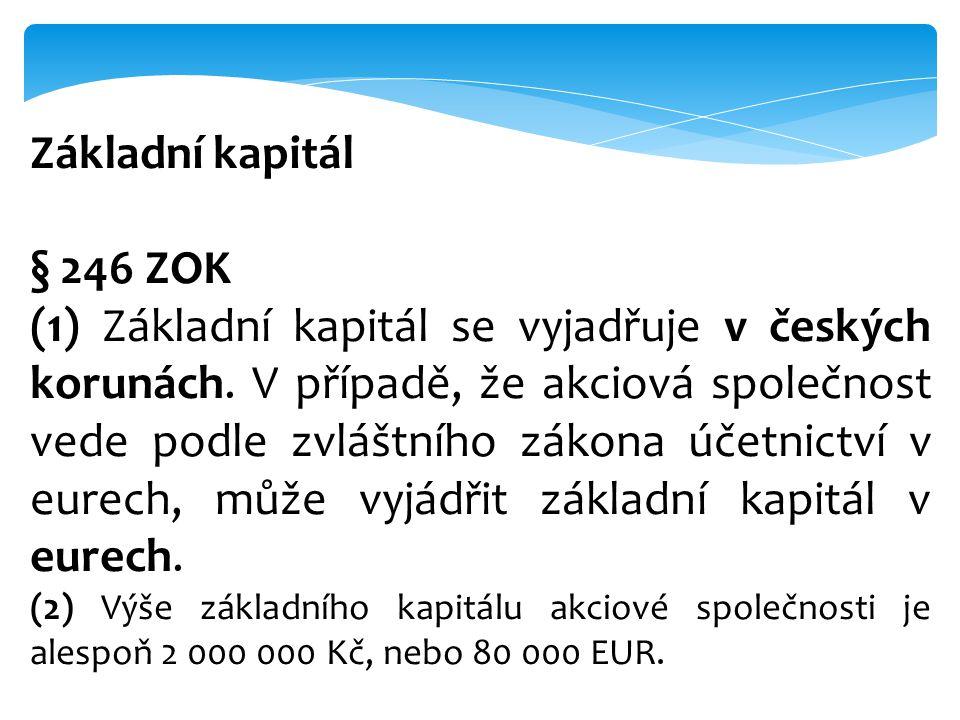 Zakladatel § 250 ZOK (1) K založení společnosti se vyžaduje přijetí stanov.
