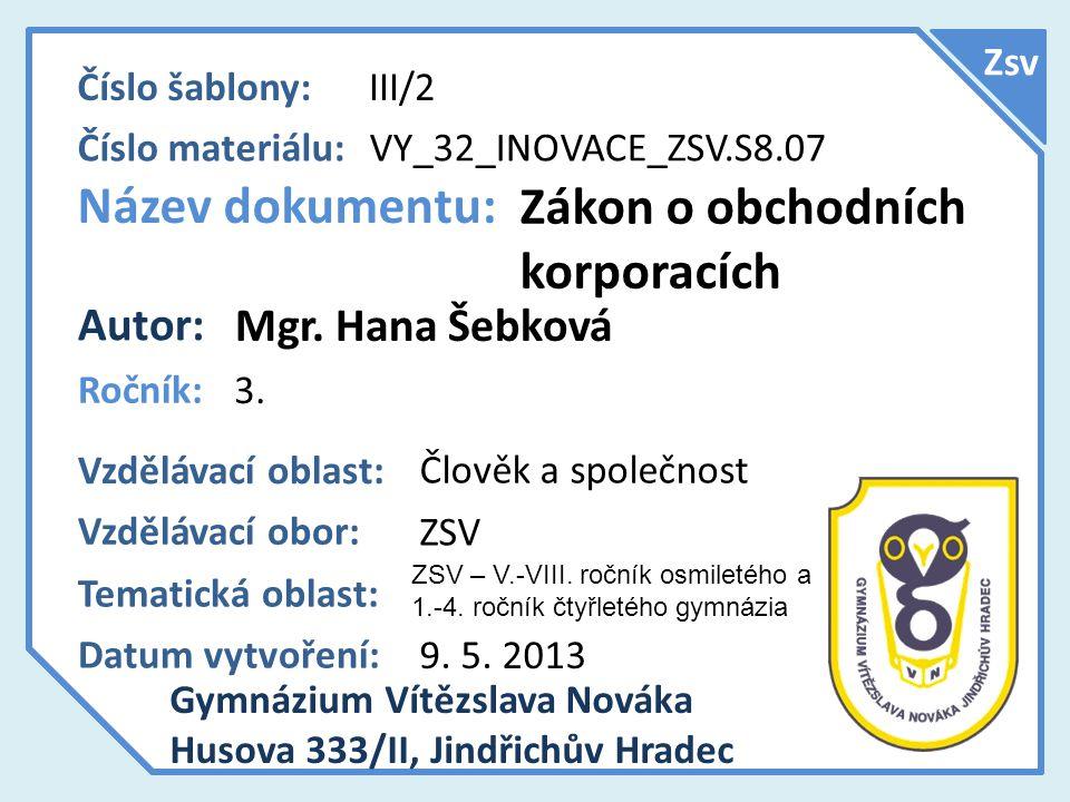 Zjištění získaných znalostí Zsv 1.V obchodním rejstříku vyhledej základní informace o konkrétní s.