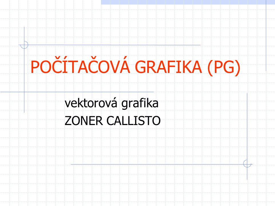 POČÍTAČOVÁ GRAFIKA (PG) vektorová grafika ZONER CALLISTO