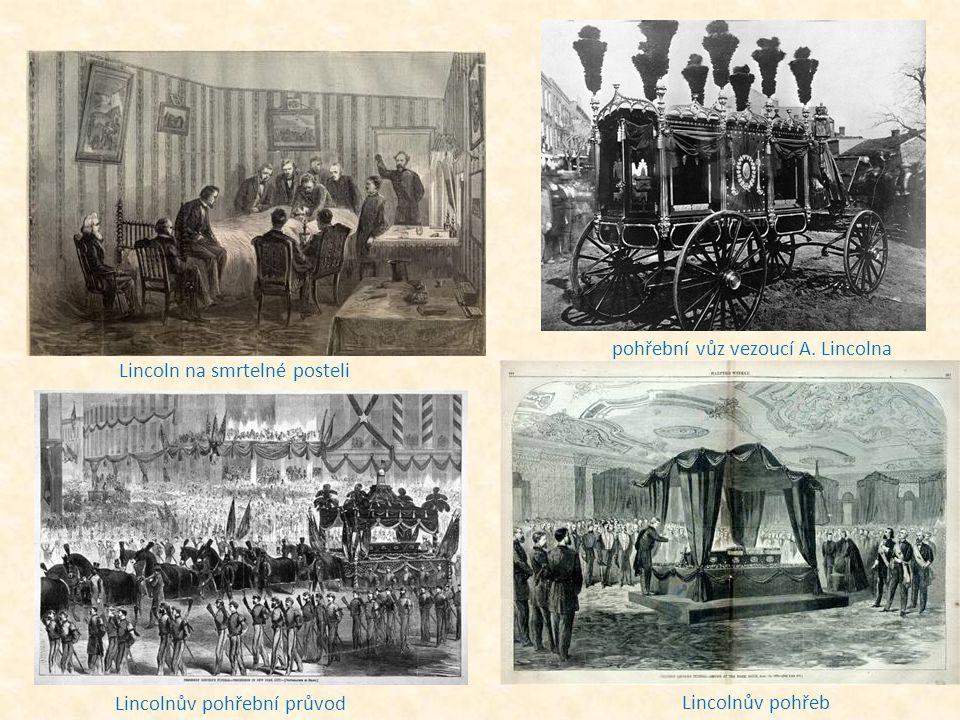 Lincoln na smrtelné posteli Lincolnův pohřeb pohřební vůz vezoucí A. Lincolna Lincolnův pohřební průvod