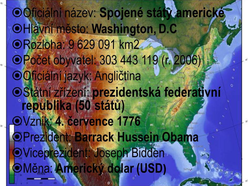  Oficiální název: Spojené státy americké  Hlavní město: Washington, D.C  Rozloha: 9 629 091 km2  Počet obyvatel: 303 443 119 (r. 2006)  Oficiální