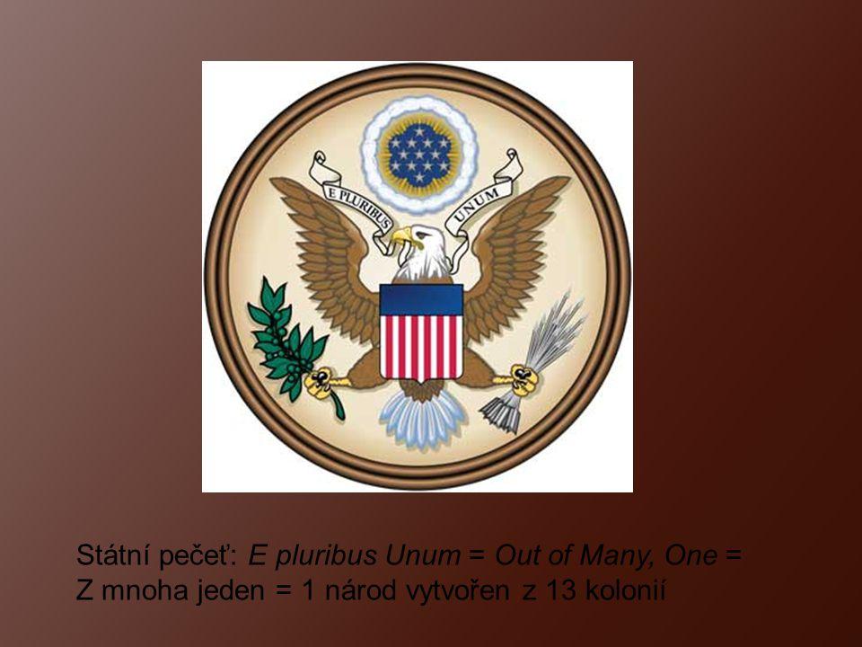 Státní pečeť: E pluribus Unum = Out of Many, One = Z mnoha jeden = 1 národ vytvořen z 13 kolonií