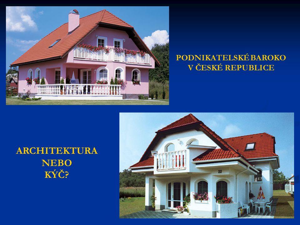 PODNIKATELSKÉ BAROKO V ČESKÉ REPUBLICE ARCHITEKTURA NEBO KÝČ
