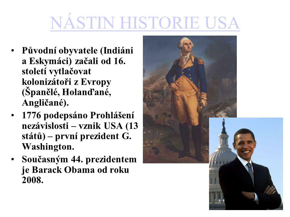 NÁSTIN HISTORIE USA Původní obyvatele (Indiáni a Eskymáci) začali od 16.