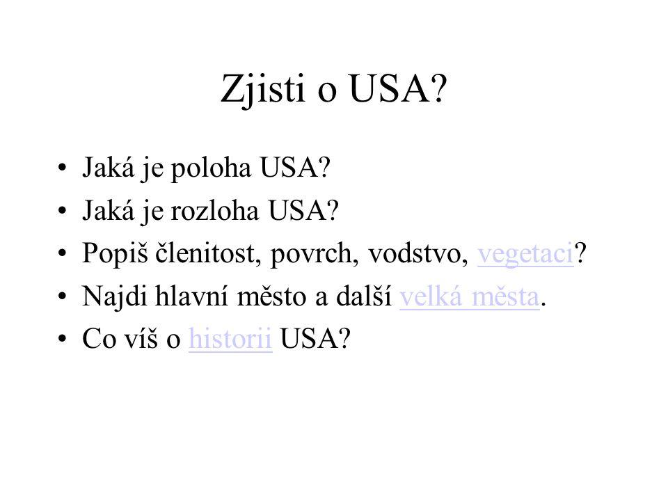 Zjisti o USA.Jaká je poloha USA. Jaká je rozloha USA.