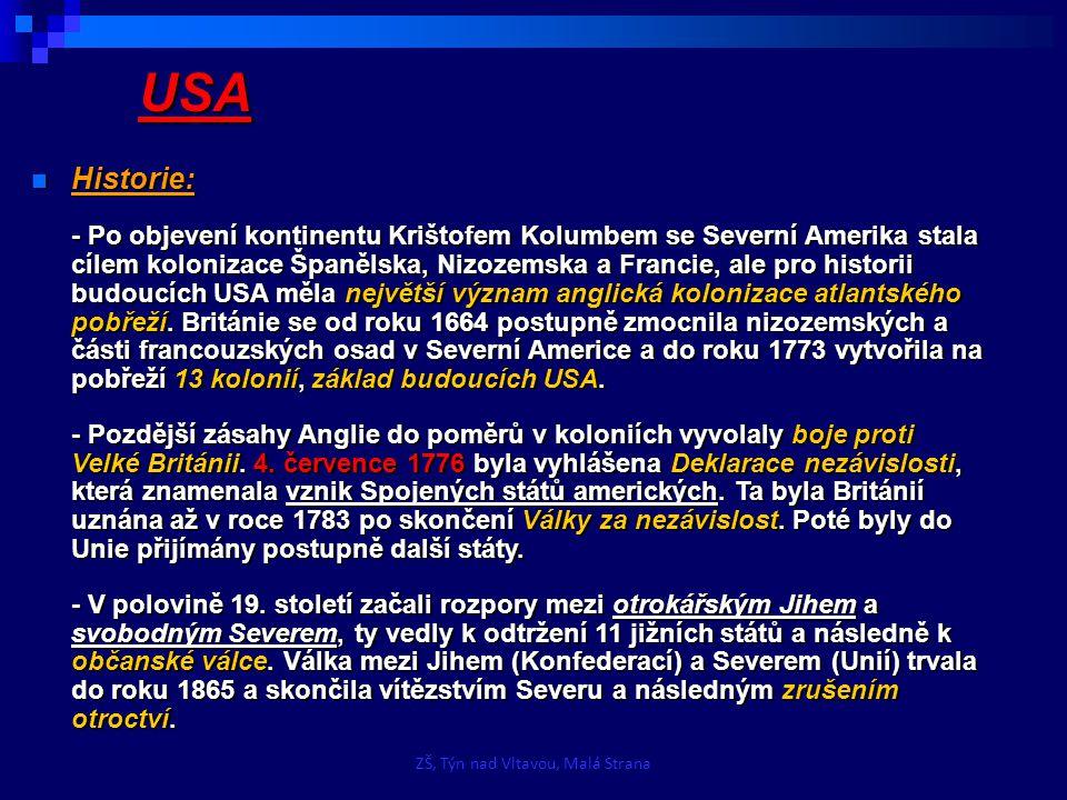 USA USA je po rozpadu SSSR jedinou světovou velmocí, s dominantním postavením v ekonomice, politice a vojenské síle.