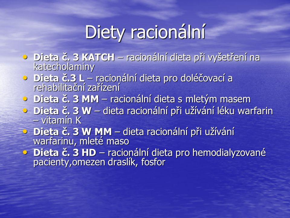Diety racionální Dieta č.3 KATCH – racionální dieta při vyšetření na katecholaminy Dieta č.