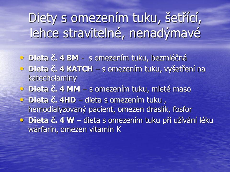 Diety s omezením tuku, šetřící, lehce stravitelné, nenadýmavé Dieta č. 4 BM - s omezením tuku, bezmléčná Dieta č. 4 BM - s omezením tuku, bezmléčná Di