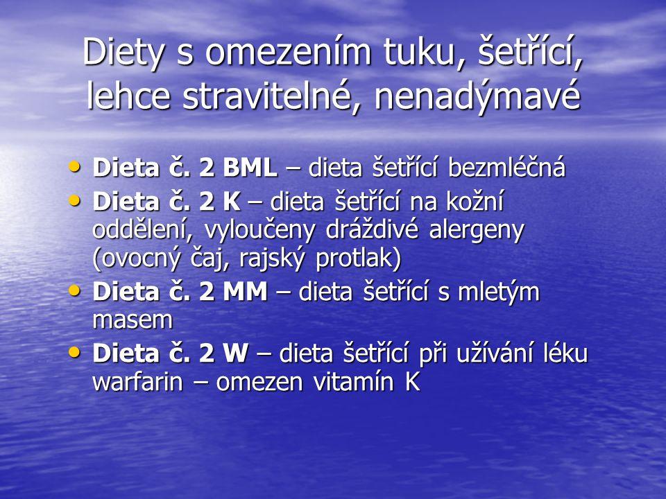 Diety s omezením tuku, šetřící, lehce stravitelné, nenadýmavé Dieta č. 2 BML – dieta šetřící bezmléčná Dieta č. 2 BML – dieta šetřící bezmléčná Dieta