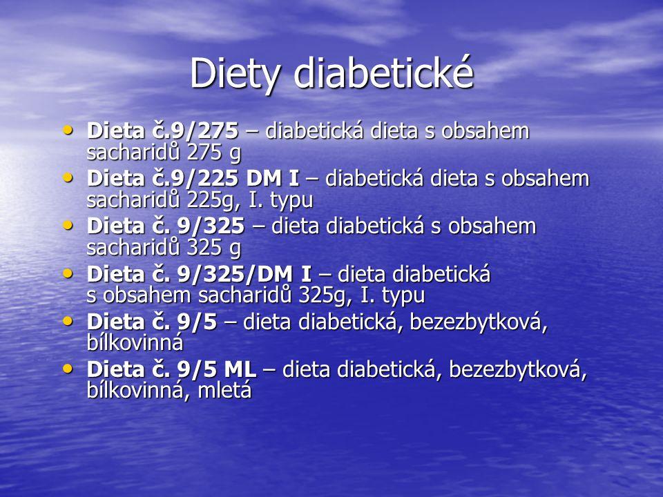 Diety diabetické Dieta č.9/275 – diabetická dieta s obsahem sacharidů 275 g Dieta č.9/275 – diabetická dieta s obsahem sacharidů 275 g Dieta č.9/225 DM I – diabetická dieta s obsahem sacharidů 225g, I.