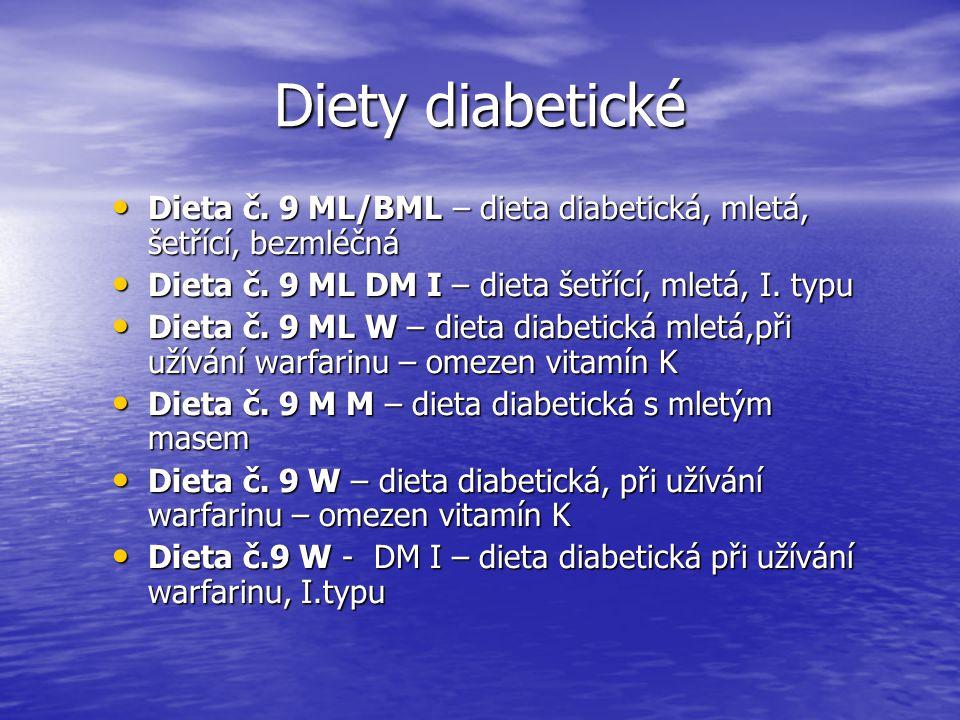 Diety diabetické Dieta č. 9 ML/BML – dieta diabetická, mletá, šetřící, bezmléčná Dieta č. 9 ML/BML – dieta diabetická, mletá, šetřící, bezmléčná Dieta
