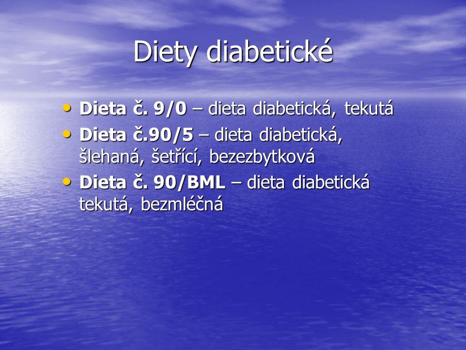 Diety diabetické Dieta č. 9/0 – dieta diabetická, tekutá Dieta č. 9/0 – dieta diabetická, tekutá Dieta č.90/5 – dieta diabetická, šlehaná, šetřící, be