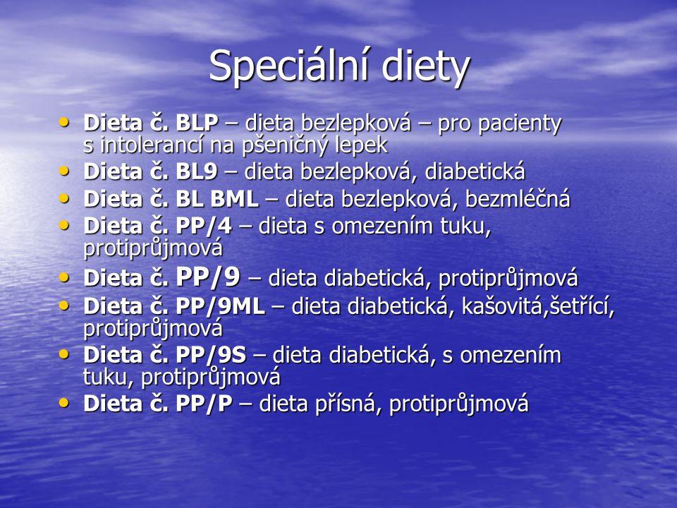 Speciální diety Dieta č. BLP – dieta bezlepková – pro pacienty s intolerancí na pšeničný lepek Dieta č. BLP – dieta bezlepková – pro pacienty s intole